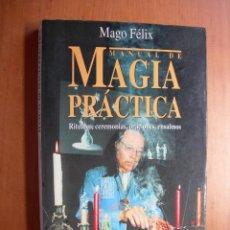 Libros de segunda mano: MANUAL DE MAGIA PRÁCTICA / MAGO FÉLIX. Lote 277265253