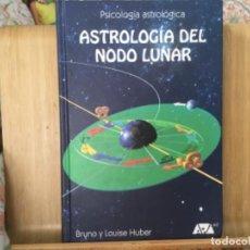 Libros de segunda mano: ASTROLOGÍA DEL NODO LUNAR HUBER TAPA DURA. Lote 277416028