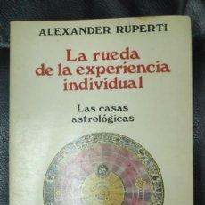 Libros de segunda mano: LA RUEDA DE LA EXPERIENCIA INDIVIDUAL LAS CASA ASTROLOGICAS ( ALEXANDER RUPERTI ) LUIS CARCAMO 1986. Lote 277508043