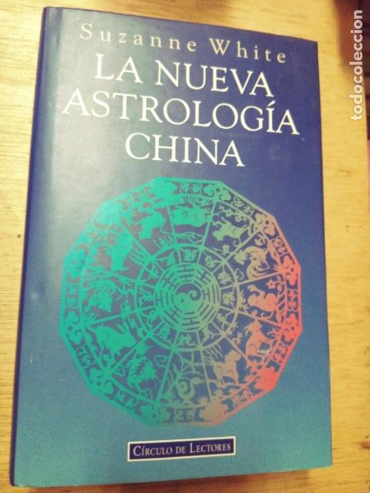 SUZANNE WHITE: LA NUEVA ASTROLOGÍA CHINA (Libros de Segunda Mano - Parapsicología y Esoterismo - Astrología)