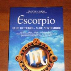 Libros de segunda mano: ESCORPIO / FRANCESCA GARRO, CON LA COLABORACIÓN DE CHIARA BERTRAND. - DE VECCHI, 1999. Lote 277513713
