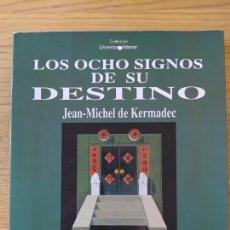 Libros de segunda mano: ASTROLOGIA CHINA. OCHOS SIGNOS DE SU DESTINO. JEAN MICHEL DE KERMADEC, ED. IBIS, 1992. Lote 278163373