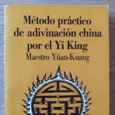 Livres d'occasion: ADIVINACION. MÉTODO PRÁCTICO DE ADIVINACIÓN CHINA POR EL YI KING MAESTRO YÜAN-KUANG, ED. KIER, 1985. Lote 278216378