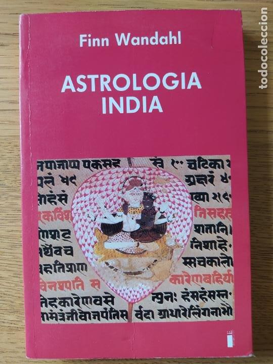 ASTROLOGIA INDIA, FINN WANDAHL, ED. INDIGO. 1990. (Libros de Segunda Mano - Parapsicología y Esoterismo - Astrología)