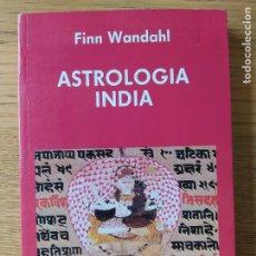 Libros de segunda mano: ASTROLOGIA INDIA, FINN WANDAHL, ED. INDIGO. 1990.. Lote 278937883