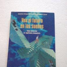 Libros de segunda mano: VEA EL FUTURO EN LOS SUEÑOS - DAVID RYBACK Y LETITIA SWEITZER. Lote 279500863