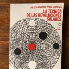 Libros de segunda mano: LA TÉCNICA DE LAS REVOLUCIONES SOLARES. ALEXANDRE VOLGUINE. KIER.. Lote 283109238