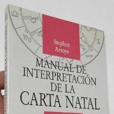 Livres d'occasion: MANUAL DE INTERPRETACIÓN DE LA CARTA NATAL - STEPHEN ARROYO. Lote 285299048