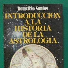 Livres d'occasion: INTRODUCCIÓN A LA HISTORIA DE LA ASTROLOGÍA. DEMETRIO SANTOS. VISIÓN LIBROS 1986. Lote 286608693