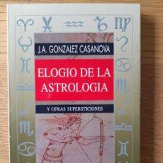 Livres d'occasion: ELOGIO DE LA ASTROLOGIA Y OTRAS SUPERSTICIONES. J.A. GONZALEZ CASANOVA, ED. OBELISCO, 1997. Lote 286951313