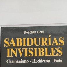 Livres d'occasion: SABIDURÍAS INVISIBLES. DOUCHAN GERSI. CHAMANISMO. HECHICERÍA. VUDÚ. FONTANA FANTÁSTICA.. Lote 287069083