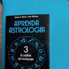 Libros de segunda mano: APRENDA ASTROLOGÍA - 3. - MARIÓN D. MARCH Y JOAN MCEVERS. Lote 287893128