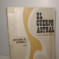 Libros de segunda mano: EL CUERPO ASTRAL Y OTROS FENÓMENOS ASTRALES.. ARTHUR E. POWELL. EDITORIAL. KIER.. Lote 288744693