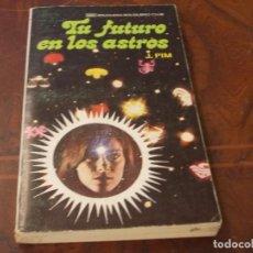 Libros de segunda mano: TU FUTURO EN LOS ASTROS. J. PIM. BRUGUERA 1ª ED. ENERO 1.977. Lote 289258823