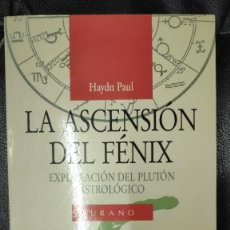 Libros de segunda mano: LA ASCENSION DEL FENIX ( EXPLORACION DEL PLUTON ASTROLOGICO ) HAYDN PAUL URANO 1991. Lote 289859358