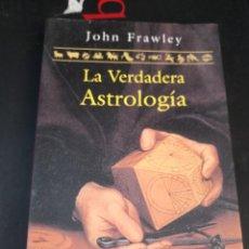 Libros de segunda mano: JOHN FRAWLEY - LA VERDADERA ASTROLOGÍA - EDICIONES SIRIO 2004. Lote 294168093