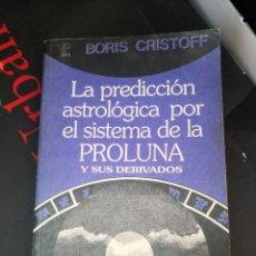 Libros de segunda mano: LA PREDICCION ASTROLOGICA POR EL SISTEMA DE LA PROLUNA Y SUS DERIVADOS. Lote 294174623