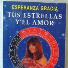 Libros de segunda mano: TUS ESTRELLAS Y EL AMOR - ESPERANZA GRACIA - ED. EDAF 1998 - VER INDICE. Lote 295563938
