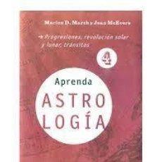 Libros de segunda mano: APRENDA ASTROLOGIA 4 PROGRESIONES, REVOLUCIÓN SOLAR Y LUNAR, TRÁNSITOS MARION D MARCH JOAN MCEYERS. Lote 295837843