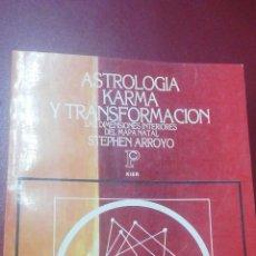 Libros de segunda mano: STEPHEN ARROYO: ASTROLOGÍA, KARMA Y TRANSFORMACIÓN. LAS DIMENSIONES INTERIORES DEL MAPA NATAL. Lote 296947313