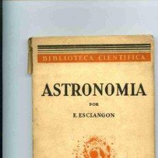 Libros de segunda mano: ASTRONOMIA E. ESCLANGON. Lote 4633834