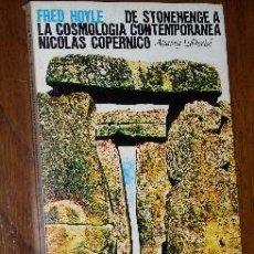 Libros de segunda mano: DE STONEHENGE A LA COSMOLOGÍA CONTEMPORÁNEA: NICOLAS COPÉRNICO POR FRED HOYLE DE ALIANZA EDITORIAL. Lote 25798817