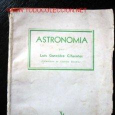 Libros de segunda mano: ASTRONOMIA, POR LUIS GONZÁLEZ CIFUENTES. Lote 25472041