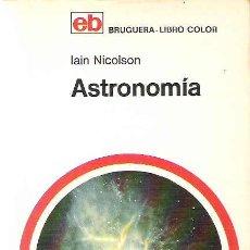 Libros de segunda mano: ASTRONOMIA - MANUALES DE DIVULGACION CIENTIFICA - Nº 18 BRUGUERA - LIBRO COLOR 1971. Lote 15678375