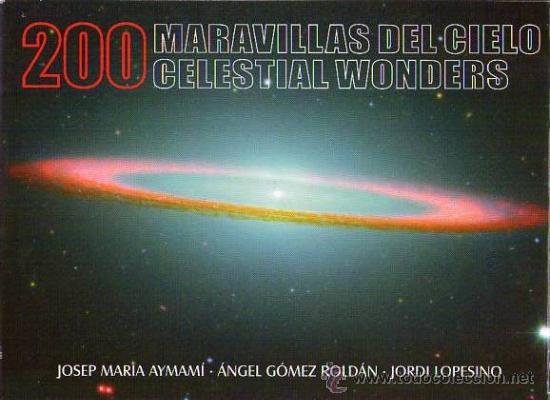 200 MARAVILLAS DEL CIELO; 200 CELESTIAL WONDERS / 2005 (Libros de Segunda Mano - Ciencias, Manuales y Oficios - Astronomía)