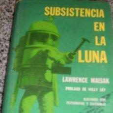Livres d'occasion: SUBSISTENCIA EN LA LUNA, POR LAWRENCE MAISAK - ACME - ARGENTINA - 1968 - EN CASTELLANO - MUY RARO!!. Lote 27019620