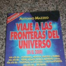 Libros de segunda mano: VIAJE A LAS FRONTERAS DEL UNIVERSO (EN EL 2089), POR ANTONIO MAZZEO - EDICIÓN DE AUTOR - RARO!. Lote 26943380