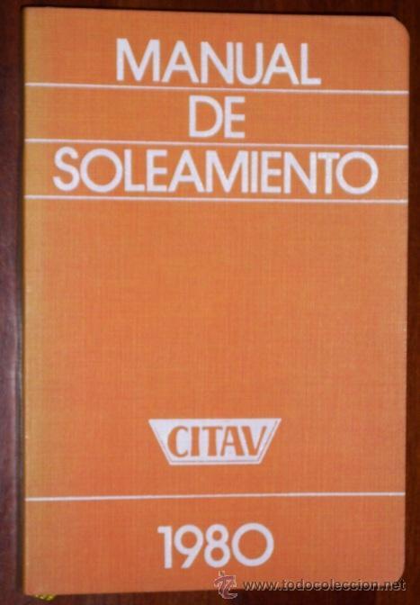 MANUAL DE SOLEAMIENTO POR EL CENTRO DE INFORMACIÓN TÉCNICA DE APLICACIONES DEL VIDRIO EN MADRID 1980 (Libros de Segunda Mano - Ciencias, Manuales y Oficios - Astronomía)