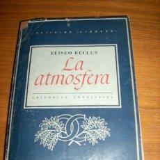 Libros de segunda mano: LA ATMOSFERA, POR ELISEO RECLUS - EDITORIAL AMERICALEE - ARGENTINA - 1944. Lote 22821816