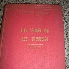 Libros de segunda mano: LA VIDA DE LA TIERRA, PORJ. DANTÍN CERECEDA - ESPASA CALPE - MADRID - 1940. Lote 25324165