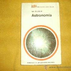 Libros de segunda mano: ASTRONOMÍA. IAIN NICOLSON. BRUGUERA. ITALIA 1972. Lote 27571267