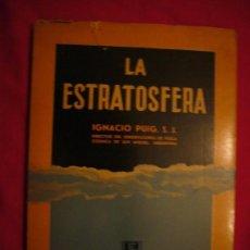 Libros de segunda mano: IGNACIO PUIG: - LA ESTRATOSFERA - (BUENOS AIRES, 1940). Lote 27230501