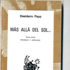 Libros de segunda mano: AUSTRAL 443 : DESIDERIO PAPP - MÁS ALLÁ DEL SOL.(1977). Lote 25234829