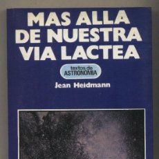 Libros de segunda mano: MÁS ALLÁ DE NUESTRA VIA LÁCTEA. JEAN HEIDMANN. ASTRONOMIA. EDITORIAL ATE. Lote 27658845