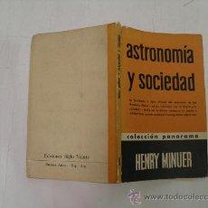Libros de segunda mano: ASTRONOMÍA Y SOCIEDAD HENRY MINUER SIGLO XX,1957 AB36253.. Lote 27855352