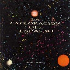 Libros de segunda mano: LA EXPLORACIÓN DEL ESPACIO - RAFAEL CLEMENTE - EDITORIAL KAIRÓS - 1979. Lote 27968416