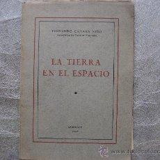 Libros de segunda mano: LA TIERRA EN EL ESPACIO,FERNANDO CAMARA NIÑO.ZARAGOZA 1956.PAGINAS,109.. Lote 27974063
