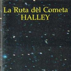 Libros de segunda mano: LA RUTA DEL COMETA HALLEY - EBRISA - 1986. Lote 28553465