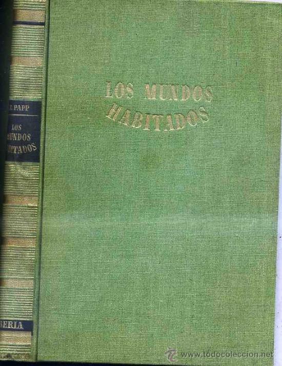 DESIDERO PAPP : LOS MUNDOS HABITADOS (1949) ASTRONOMÍA (Libros de Segunda Mano - Ciencias, Manuales y Oficios - Astronomía)