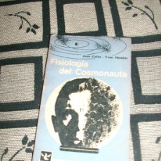 Libros de segunda mano: FISIOLOGIA DEL COSMONAUTA, POR JEAN COLIN E YVON HOUDAS - EDITORIAL COLUMBA - ARGENTINA - 1968. Lote 29622965