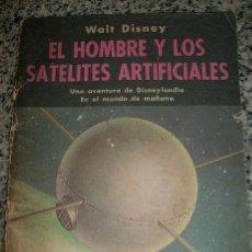 Libros de segunda mano: EL HOMBRE Y LOS SATELITES ARTIFICIALES, POR WALT DISNEY - SUDAMERICANA - 1962 - ARGENTINA - RARO!. Lote 30207925