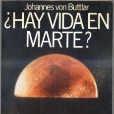 Libros de segunda mano: BUTTLAR : ¿HAY VIDA EN MARTE? (PLANETA, 1989). Lote 31170944