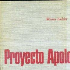 Libros de segunda mano: WERNER BÜDELER : PROYECTO APOLO (SAGITARIO1969) GRAN FORMATO. Lote 31639253