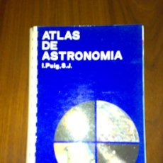 Libros de segunda mano: ATLAS DE ASTRONOMIA, DE I. PUIG, S.J.. Lote 32281304