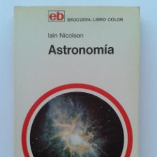 Libri di seconda mano: ASTRONOMIA - LAIN NICOLSON - MANUALES DE DIVULGACION CULTURAL - BRUGUERA LIBRO COLOR. Lote 32359631