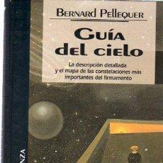 Libros de segunda mano: GUÍA DEL CIELO, BERNARD PELLEQUER, ALIANZA, EDICIONES PRADO, 1994. Lote 33246956